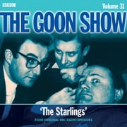 The Goon Show: Volume 31 - Four episodes of the classic BBC Radio comedy audiobook by Spike Milligan, Eric Sykes
