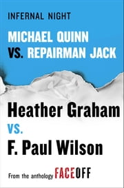 Infernal Night - Michael Quinn vs. Repairman Jack ebook by Heather Graham,F. Paul Wilson