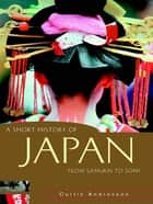 A Short History of Japan ebook by Curtis Andressen