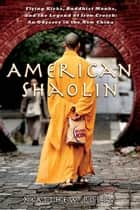 American Shaolin ebook by Matthew Polly