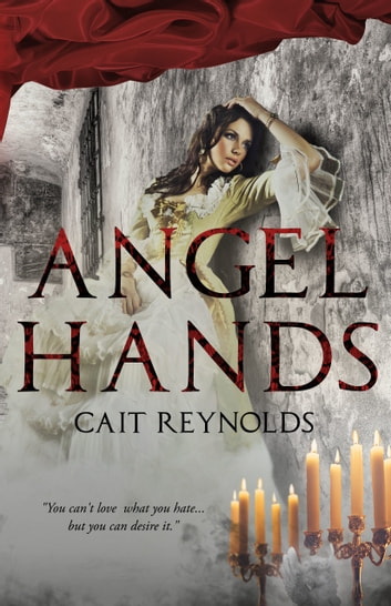 Angel Hands ebook by Cait Reynolds