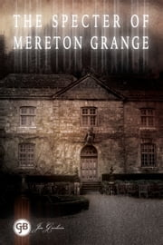The Specter of Mereton Grange ebook by Jim Goodwin