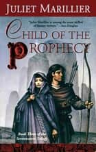 Child of the Prophecy ebook by Juliet Marillier