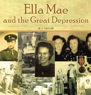 Ella Mae and the Great Depression ebook by B. J. Taylor