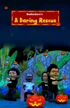 A Daring Rescue ebook by BodhaGuru Learning