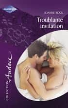 Troublante invitation (Harlequin Audace) ebook by Joanne Rock