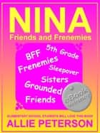 NINA: Friends and Frenemies ebook by Allie Peterson