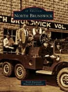 North Brunswick ebook by North Brunswick Historical Committee