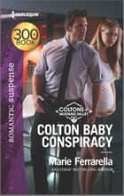 Colton Baby Conspiracy ebook by Marie Ferrarella