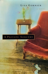 A Private Sorcery ebook by Lisa Gornick