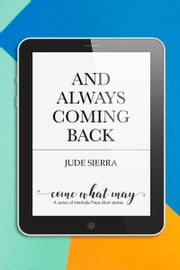 And Always Coming Back ebook by Jude Sierra