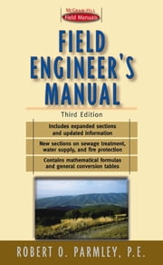 Field Engineer's Manual ebook by Robert O. Parmley