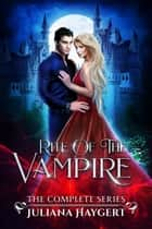 Rite World: Rite of the Vampire - Books 1-3 ebook by Juliana Haygert