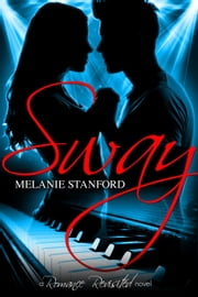 Sway - Romance Revisited, #1 ebook by Melanie Stanford