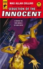 Seduction of the Innocent ebook by Max Allan Collins