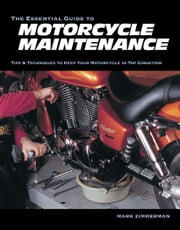 The Essential Guide to Motorcycle Maintenance ebook by Mark Zimmerman