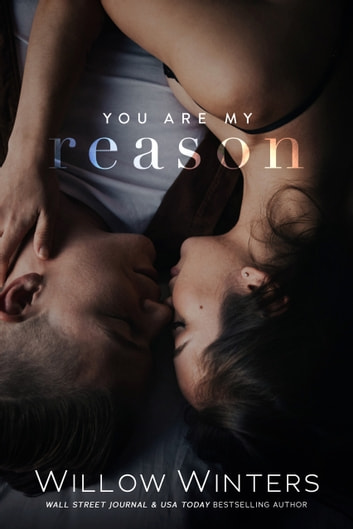You Are My Reason ebook by Willow Winters,W. Winters