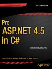 Pro ASP.NET 4.5 in C# ebook by Adam Freeman,Matthew MacDonald,Mario Szpuszta