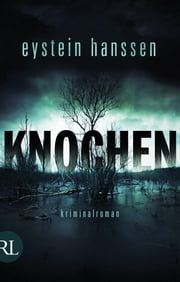 Knochen - Kriminalroman ebook by Eystein Hanssen