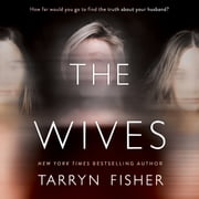 The Wives audiobook by Tarryn Fisher