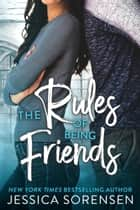 The Rules of Being Friends - A Pact Between the Forgotten, #2 ebook by Jessica Sorensen