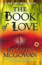 The Book of Love ebook by Kathleen McGowan