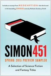 Simon451 Spring 2015 Preview Sampler - A Selection of Science Fiction and Fantasy Titles ebook by Scott Britz,Ethan Reid,Stephen S. Power,Nicholas Sansbury Smith