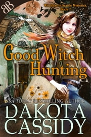 Good Witch Hunting ebook by Dakota Cassidy