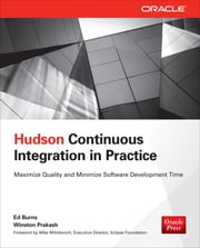 Hudson Continuous Integration in Practice ebook by Ed Burns,Winston Prakash