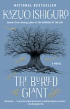 The Buried Giant ebook by Kazuo Ishiguro