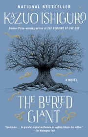The Buried Giant - A novel eBook by Kazuo Ishiguro