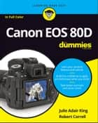 Canon EOS 80D For Dummies ebook by Julie Adair King, Robert Correll