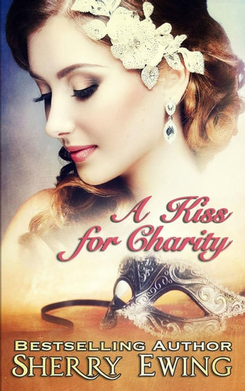 A Kiss For Charity ebook by Sherry Ewing