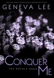 Conquer Me - Royals Saga, #2 ebook by Geneva Lee