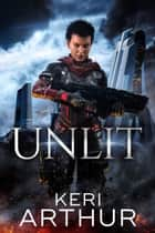Unlit ebook by Keri Arthur