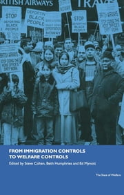 From Immigration Controls to Welfare Controls ebook by Steve Cohen,Beth Humphries,Ed Mynott