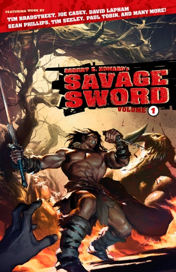 Robert E. Howard's Savage Sword Volume 1 ebook by Paul Tobin,Scott Allie