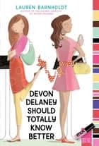 Devon Delaney Should Totally Know Better ebook by Lauren Barnholdt