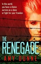 The Renegade ebook by Amy Dunne