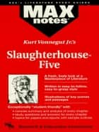Slaughterhouse-Five (MAXNotes Literature Guides) ebook by Tonnvane Wiswell