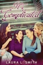 It's Complicated - Status Updates, #1 ebook by Laura L. Smith