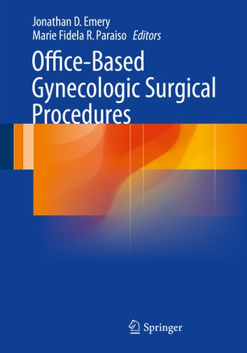 Office-Based Gynecologic Surgical Procedures ebook by