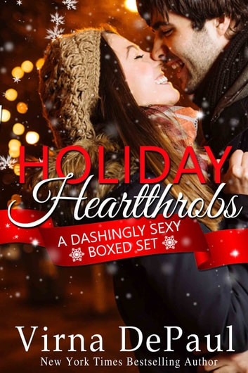 Holiday Heartthrobs - A Dashingly Sexy Boxed Set ebook by Virna DePaul