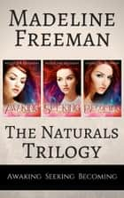 The Naturals Trilogy ebook by Madeline Freeman