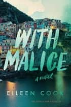 With Malice - A Novel ebook by