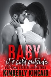Baby, It's Cold Outside - An Enemies to Lovers Holiday Medical Romance ebook by Kimberly Kincaid