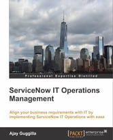 ServiceNow IT Operations Management ebook by Ajay Guggilla