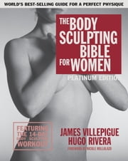 The Body Sculpting Bible for Women, Fourth Edition ebook by James Villepigue,Hugo Rivera