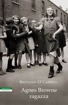 Agnes Browne ragazza ebook by Massimiliano Morini, Brendan O'Carroll