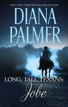 Long, Tall Texans: Jobe ebook by Diana Palmer